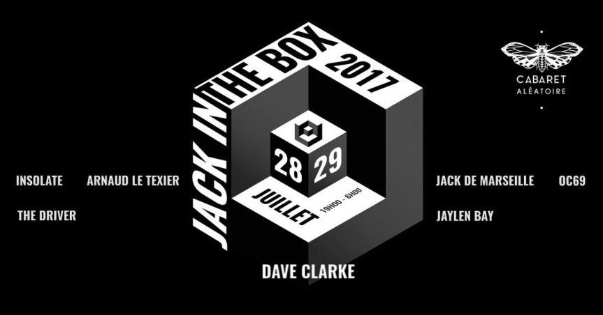[Vidéo] Jack in the Box 2017 w/ Dave Clarke, The Driver & More