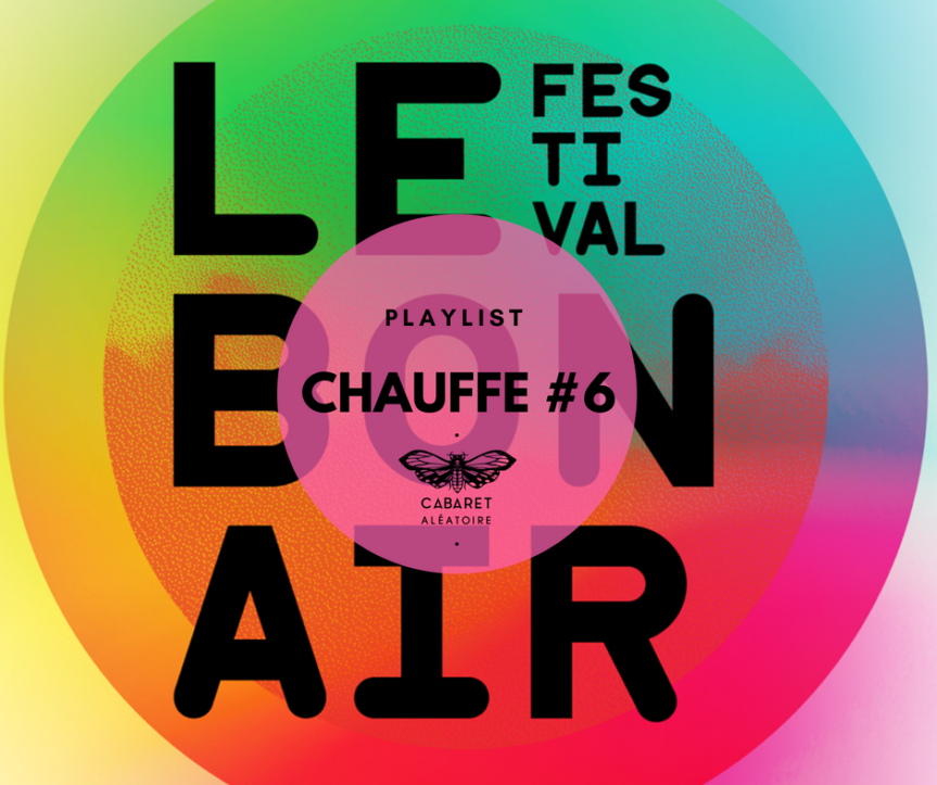 La playlist chauffe #6 : Festival le Bon Air