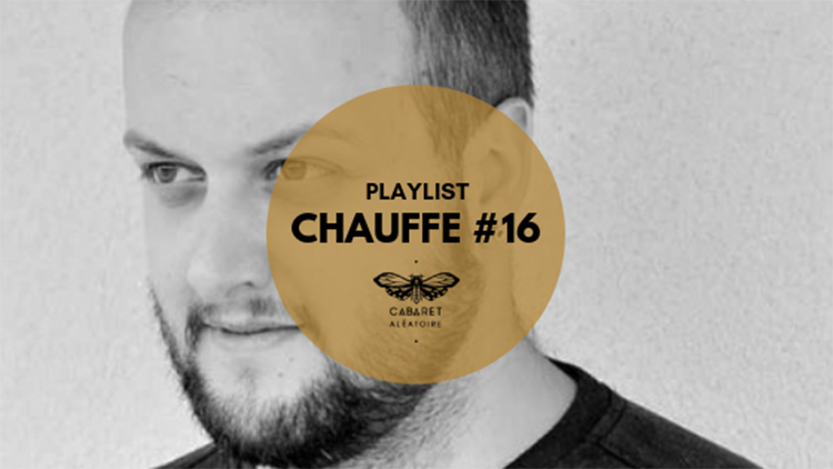 Playlist Chauffe #16 : Birth of Frequency