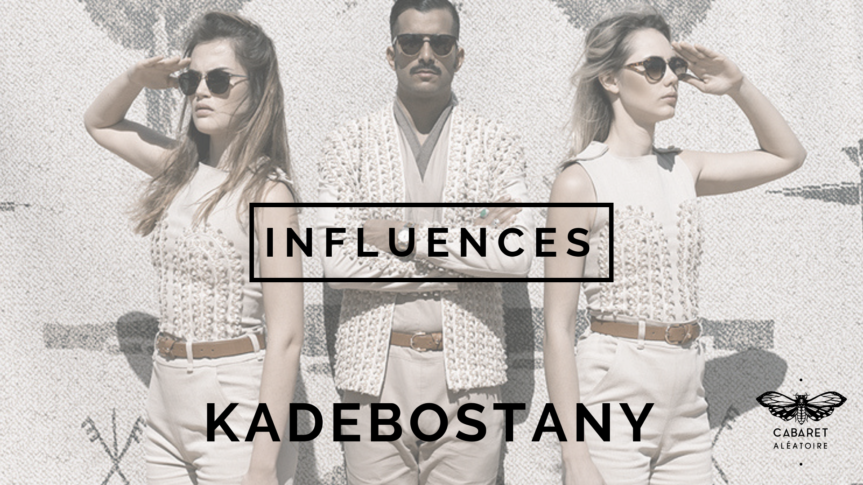 Playlist Influences : Kadebostany