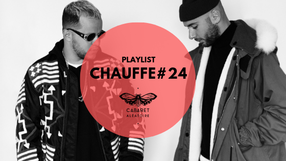 Playlist Chauffe #24 : Amine Edge & Dance