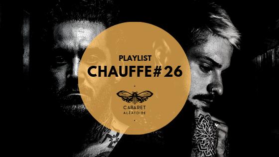 Playlist Chauffe #26 Marc Maya & Rafael Cerato