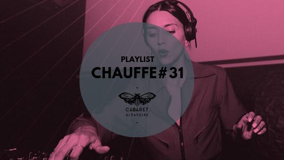 Playlist Chauffe #31 : Paula Tape