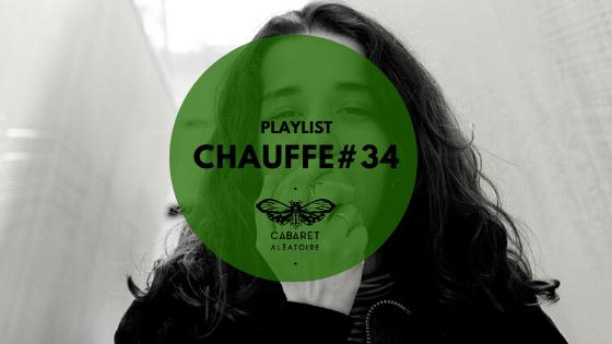 Playlist Chauffe #34 : mad miran