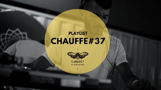 Playlist Chauffe #37 : Nems B